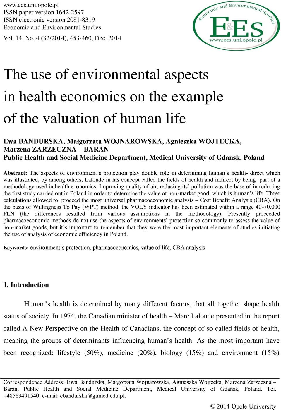 Department, Medical University of Gdansk, Poland Abstract: The aspects of environment s protection play double role in determining human s health- direct which was illustrated, by among others,
