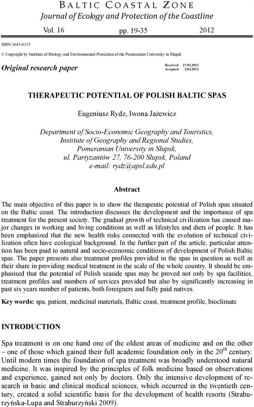 2012 THERAPEUTIC POTENTIAL OF POLISH BALTIC SPAS Department of Socio-Economic Geography and Touristics, Institute of Geography and Regional Studies, Pomeranian University in Słupsk, ul.