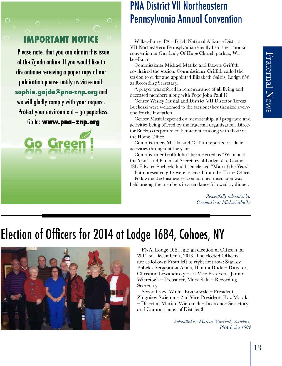 org PNA District VII Northeastern Pennsylvania Annual Convention Wilkes-Barre, PA Polish National Alliance District VII Northeastern Pennsylvania recently held their annual convention in Our Lady Of