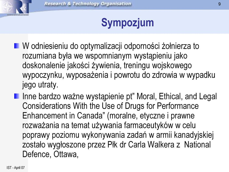 Inne bardzo ważne wystąpienie pt Moral, Ethical, and Legal Considerations With the Use of Drugs for Performance Enhancement in Canada