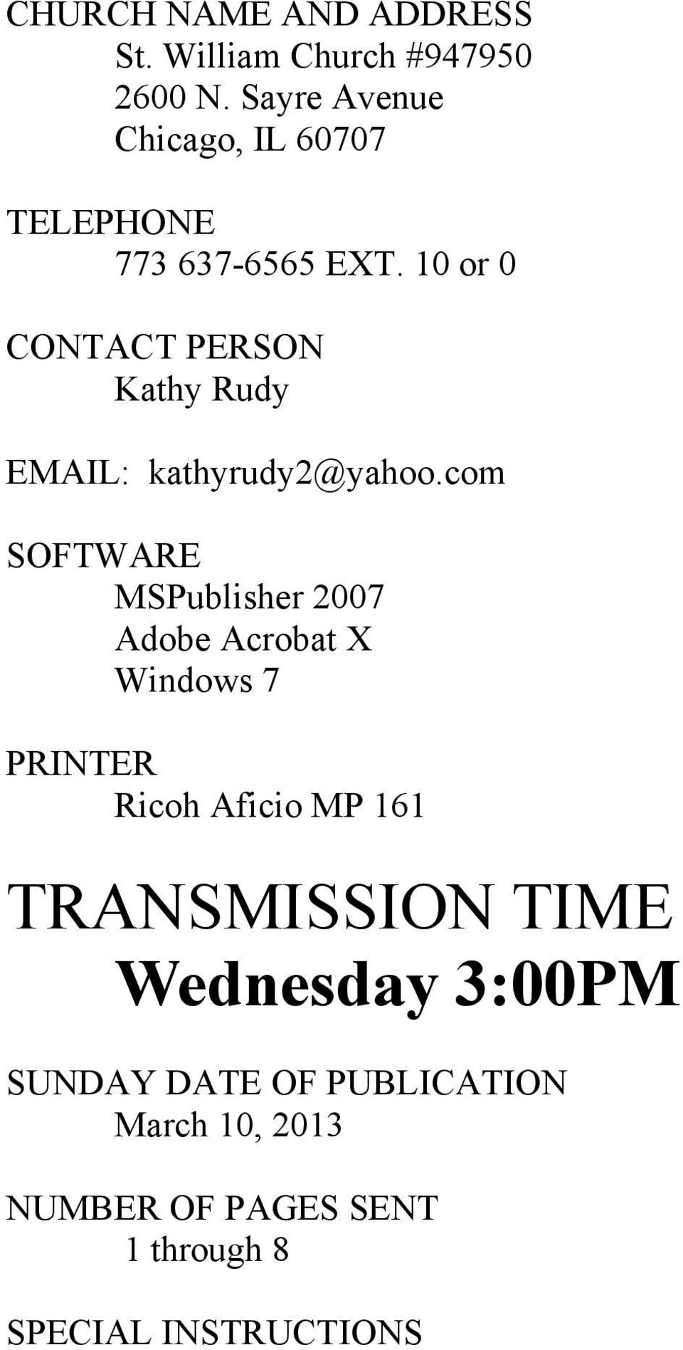 10 or 0 CONTACT PERSON Kathy Rudy EMAIL: kathyrudy2@yahoo.