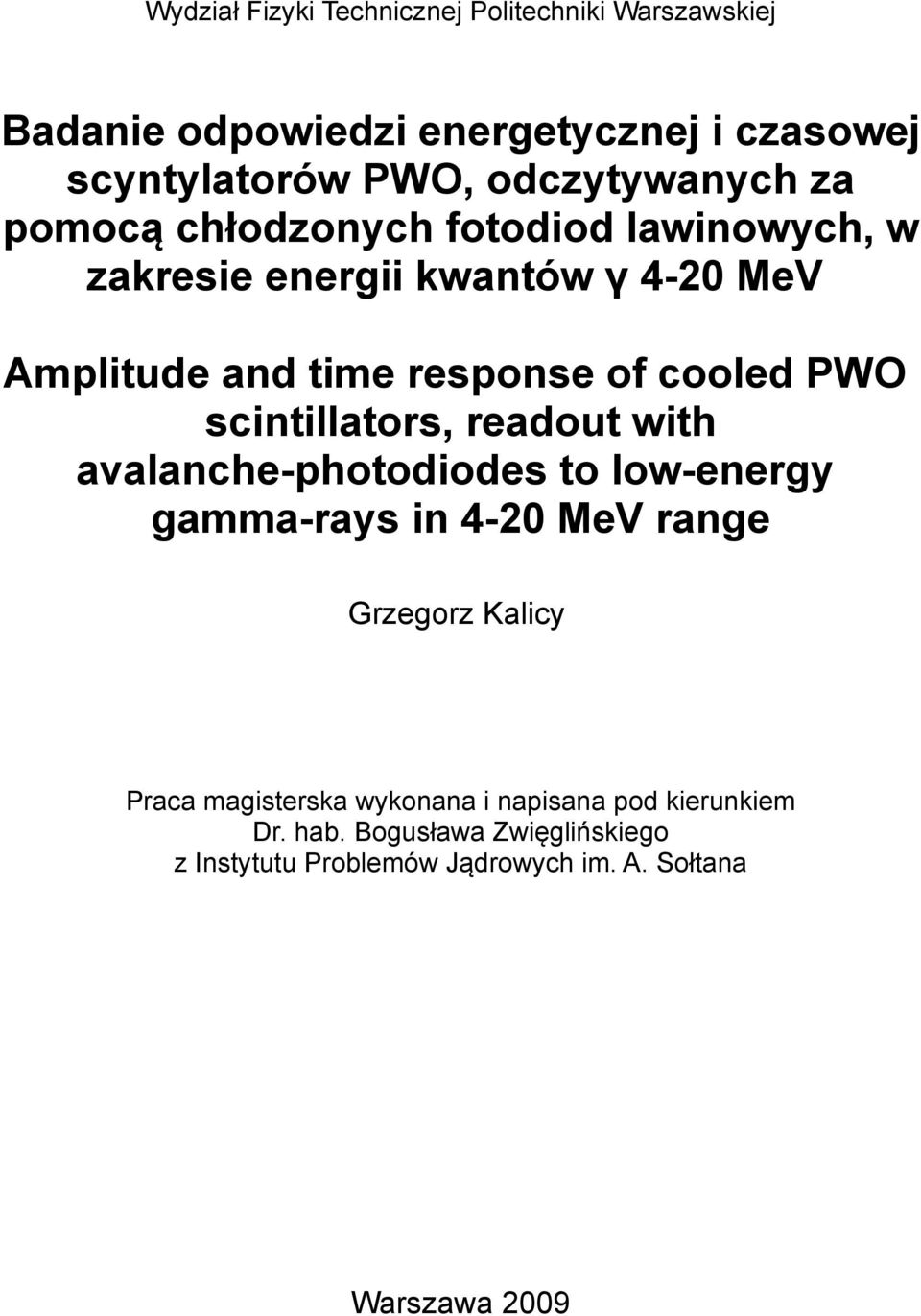 cooled PWO scintillators, readout with avalanche-photodiodes to low-energy gamma-rays in 4-20 MeV range Grzegorz Kalicy Praca
