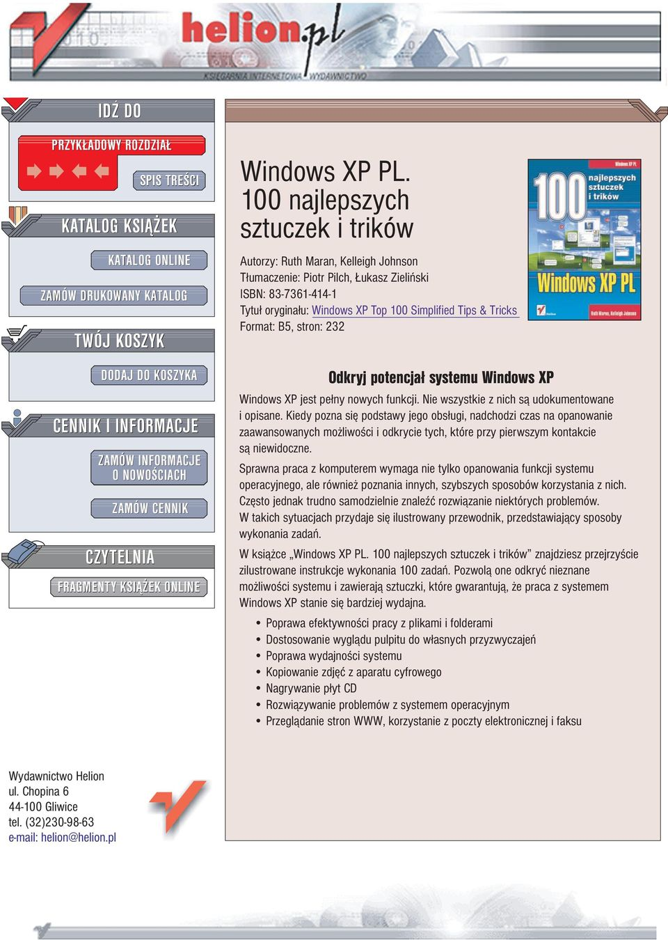 100 najlepszych sztuczek i trików Autorzy: Ruth Maran, Kelleigh Johnson T³umaczenie: Piotr Pilch, ukasz Zieliñski ISBN: 83-7361-1-1 Tytu³ orygina³u: Windows XP Top 100 Simplified Tips & Tricks