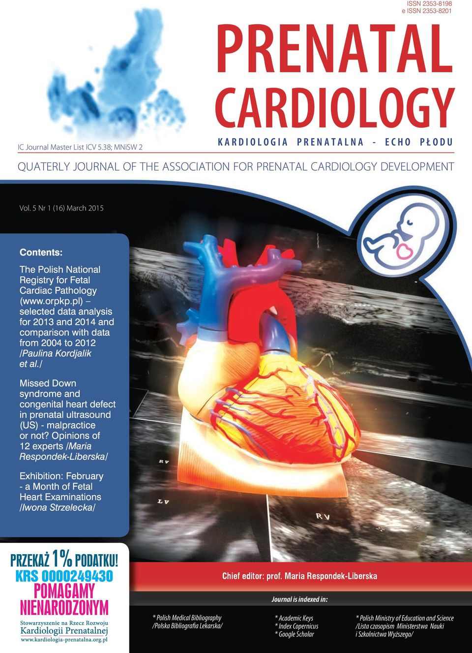 5 Nr 1 (16) March 2015 Contents: The Polish National Registry for Fetal Cardiac Pathology (www.orpkp.
