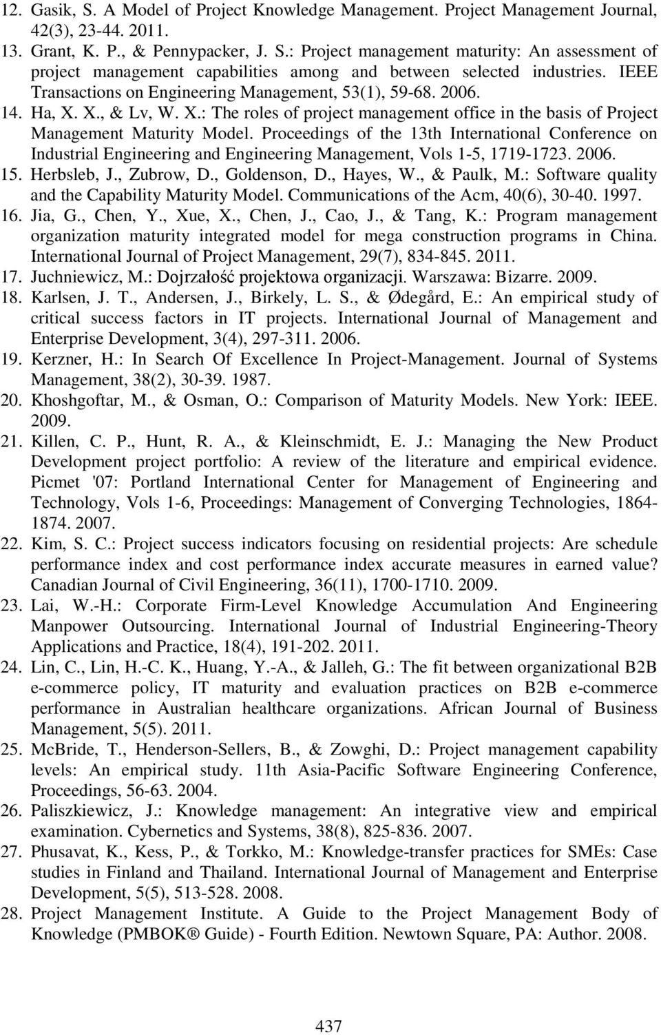 Proceedings of the 13th International Conference on Industrial Engineering and Engineering Management, Vols 1-5, 1719-1723. 2006. 15. Herbsleb, J., Zubrow, D., Goldenson, D., Hayes, W., & Paulk, M.