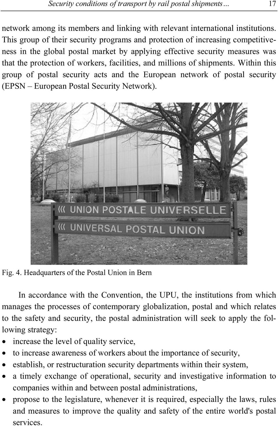 and millions of shipments. Within this group of postal security acts and the European network of postal security (EPSN European Postal Security Network). Fig. 4.