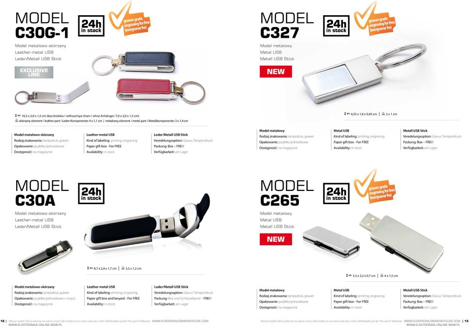 Availability: C30A C265 Model metalowo-skórzany Leather-metal USB Leder/ NEW on 8,7 x 2,4 x 1,7 cm 3,5 x 1,2 cm on 5,3 x 2,2 x 0,7 cm 4 x 1,5 cm Model metalowo-skórzany Leather-metal USB
