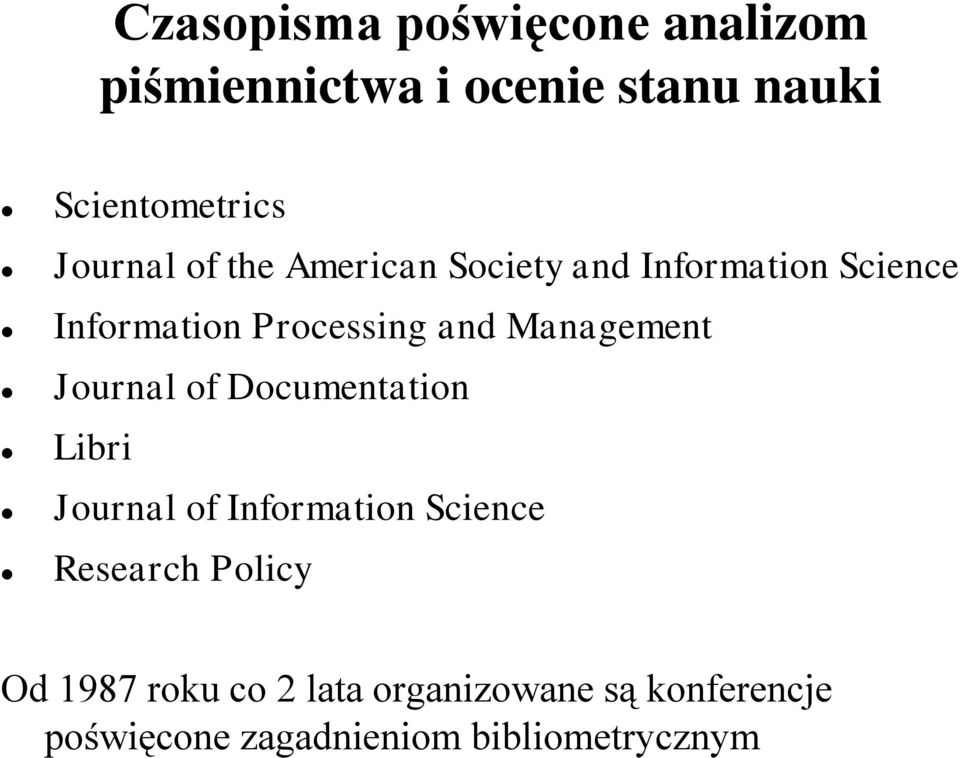 Management Journal of Documentation Libri Journal of Information Science Research