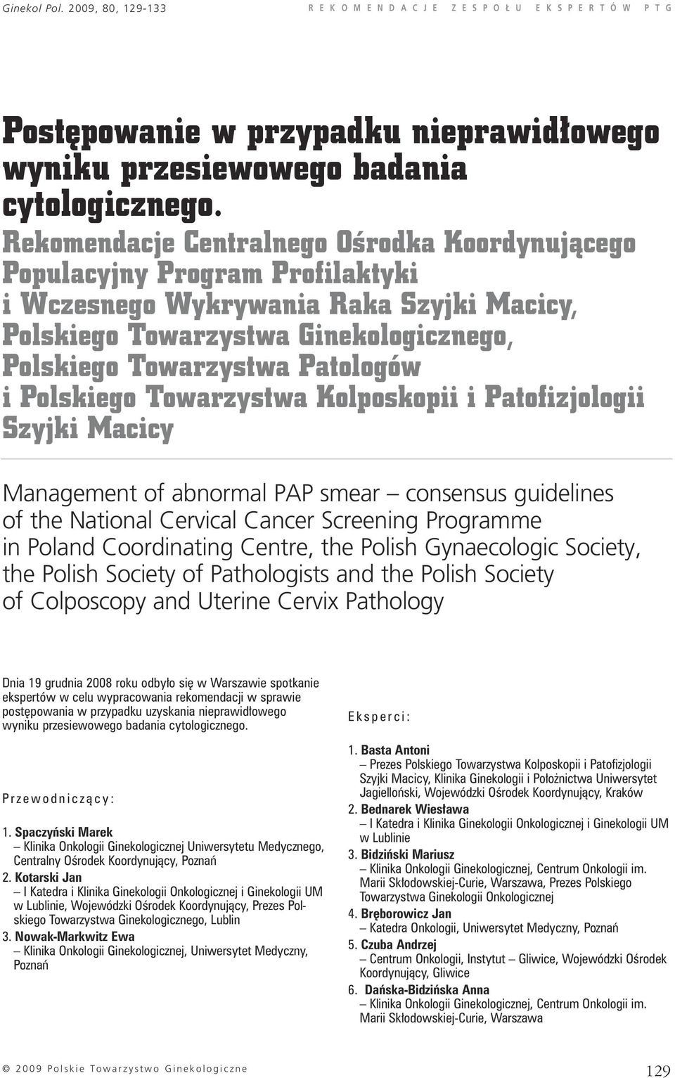 Polskiego Towarzystwa Kolposkopii i Patofizjologii Szyjki Macicy Management of abnormal PAP smear consensus guidelines of the National Cervical Cancer Screening Programme in Poland Coordinating
