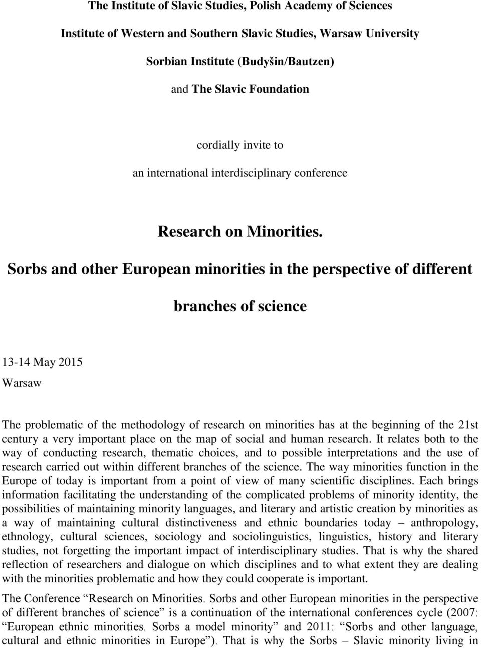 Sorbs and other European minorities in the perspective of different branches of science 13-14 May 2015 Warsaw The problematic of the methodology of research on minorities has at the beginning of the