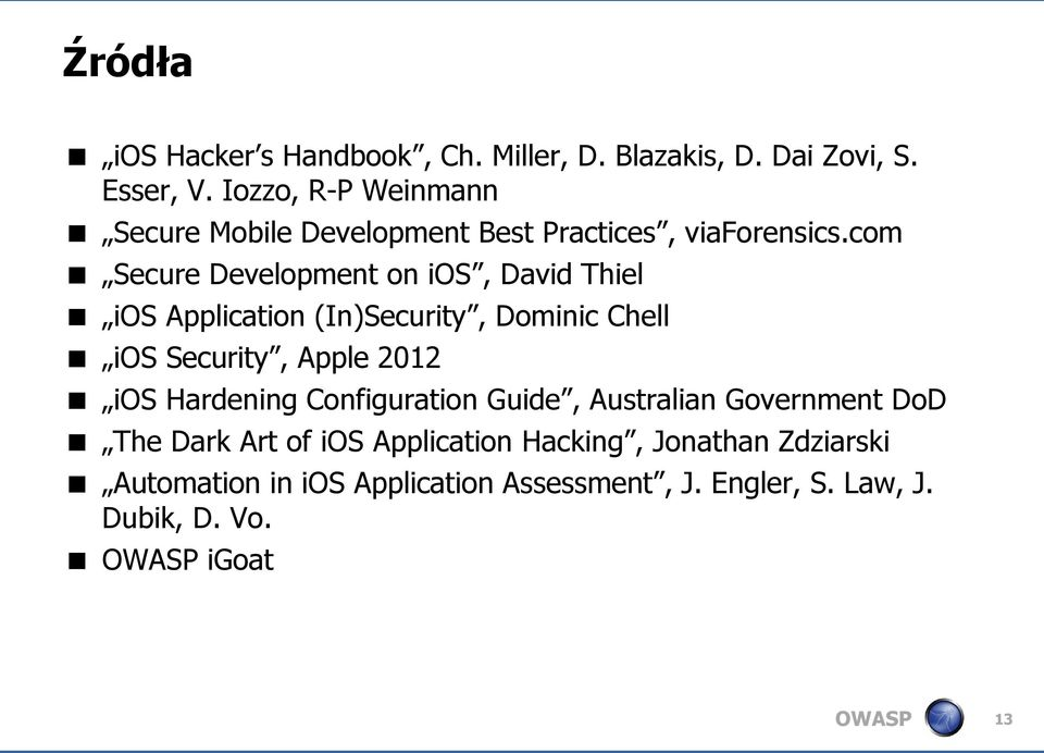 com Secure Development on ios, David Thiel ios Application (In)Security, Dominic Chell ios Security, Apple 2012 ios