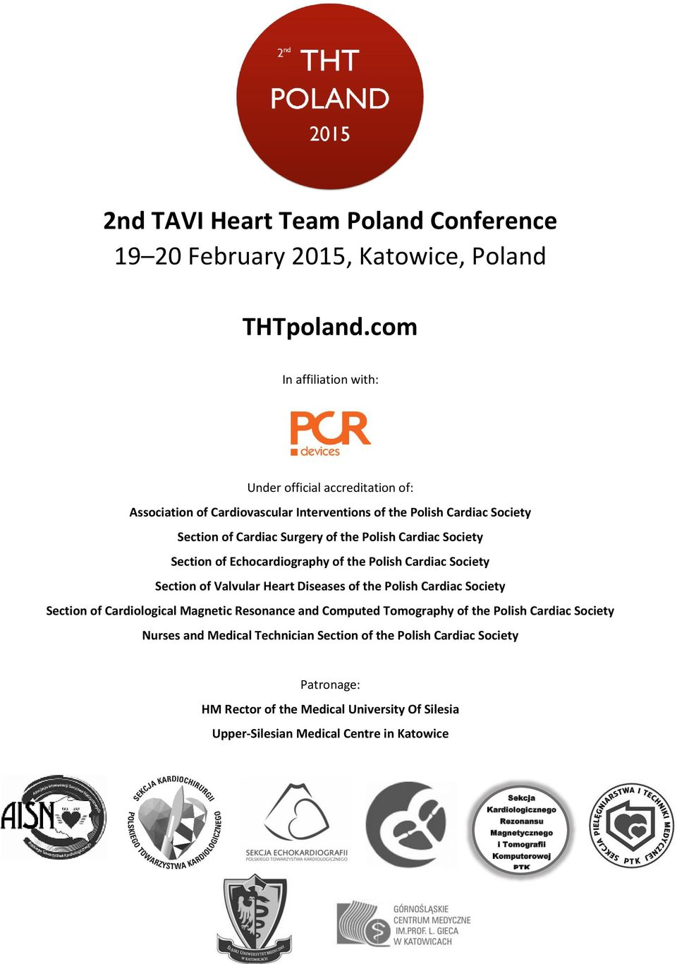Society Section of Echocardiography of the Polish Cardiac Society Section of Valvular Heart Diseases of the Polish Cardiac Society Section of Cardiological Magnetic Resonance and