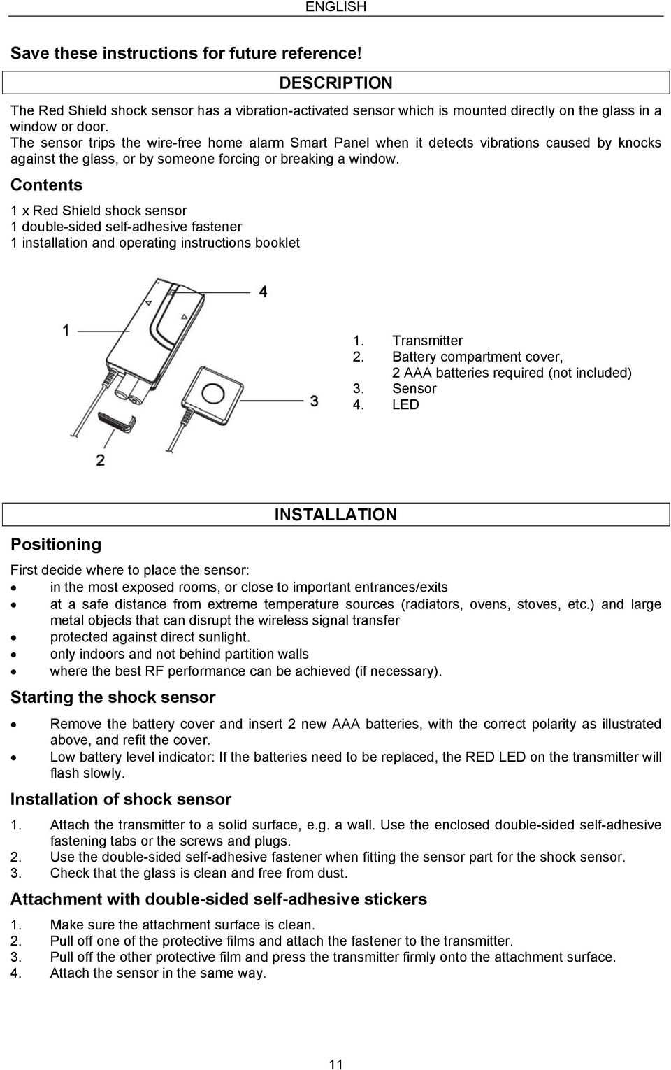 Contents 1 x Red Shield shock sensor 1 double-sided self-adhesive fastener 1 installation and operating instructions booklet 1. Transmitter 2.