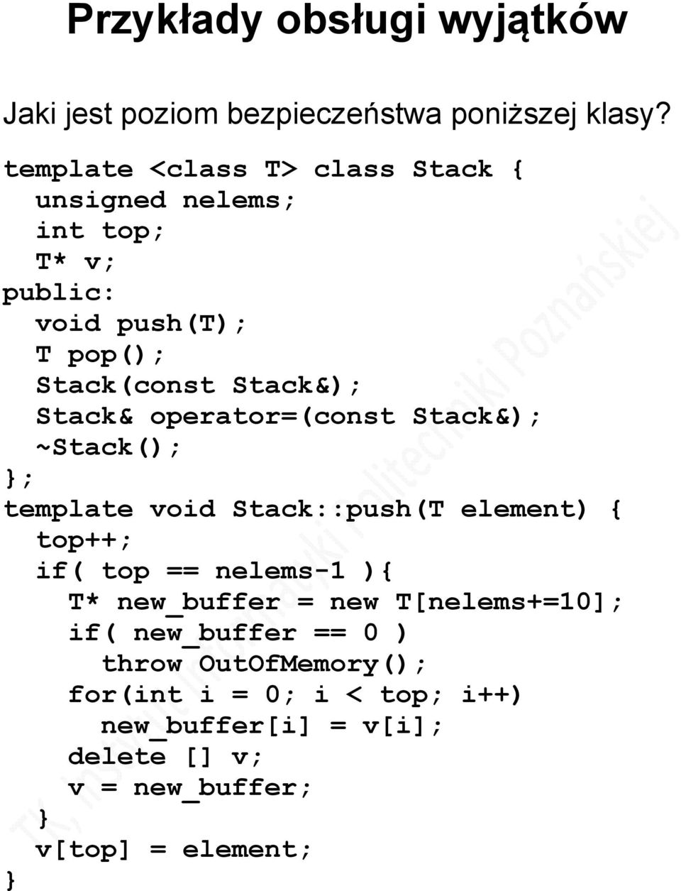Stack& operator=(const Stack&); ~Stack(); ; template void Stack::push(T element) { top++; if( top == nelems-1 ){ T*