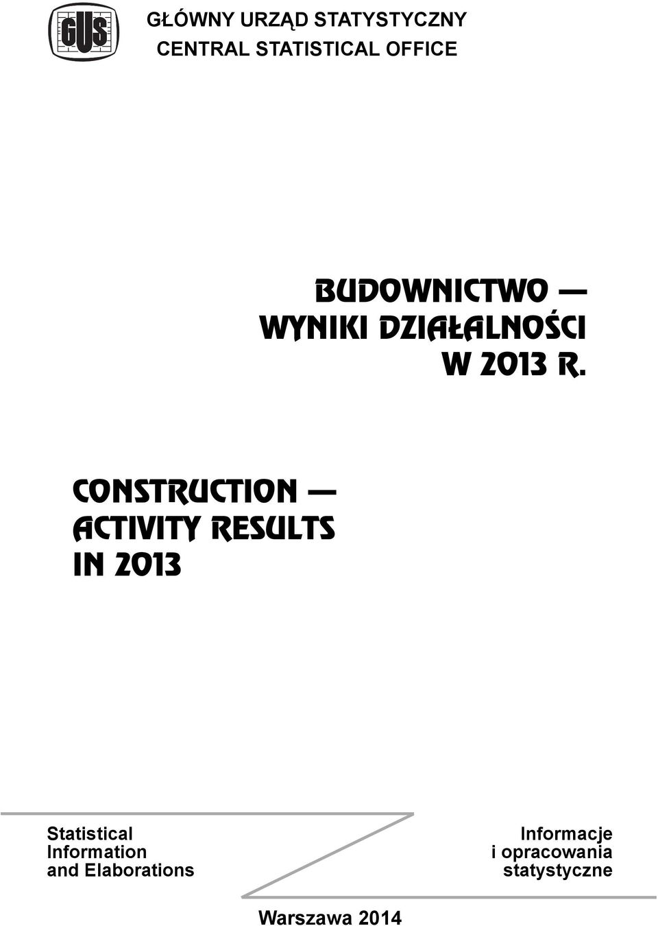 CONSTRUCTION ACTIVITY RESULTS IN 2013 Statistical