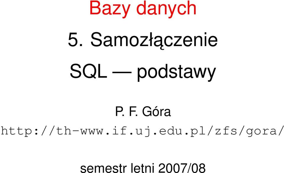 P. F. Góra http://th-www.if.