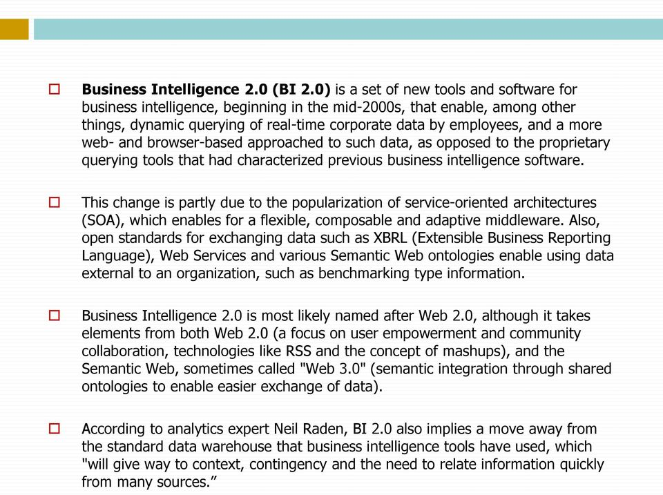 web- and browser-based approached to such data, as opposed to the proprietary querying tools that had characterized previous business intelligence software.