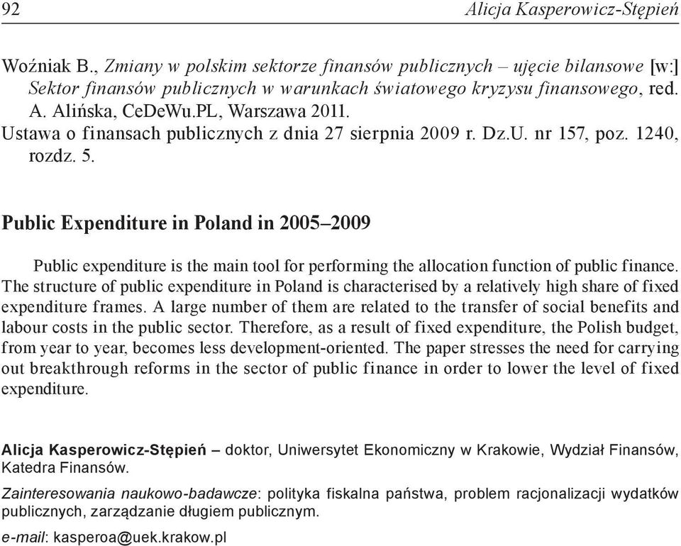 Public Expenditure in Poland in 2005 2009 Public expenditure is the main tool for performing the allocation function of public finance.