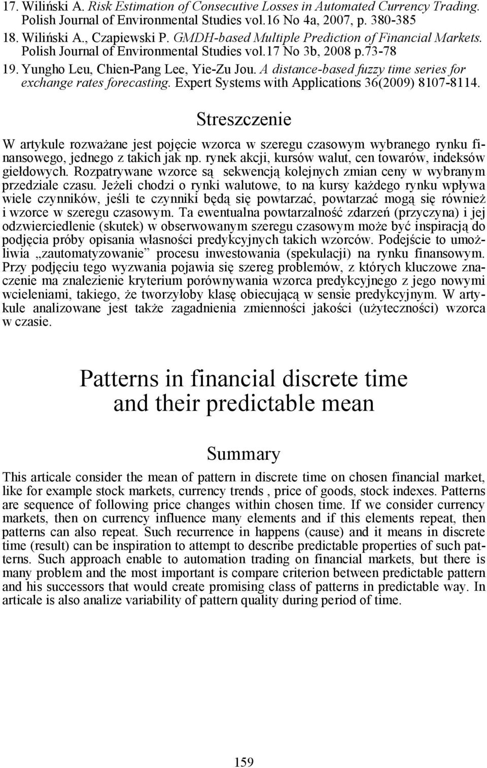 A distance-based fuzzy time series for exchange rates forecasting. Expert Systems with Applications 36(2009) 8107-8114.