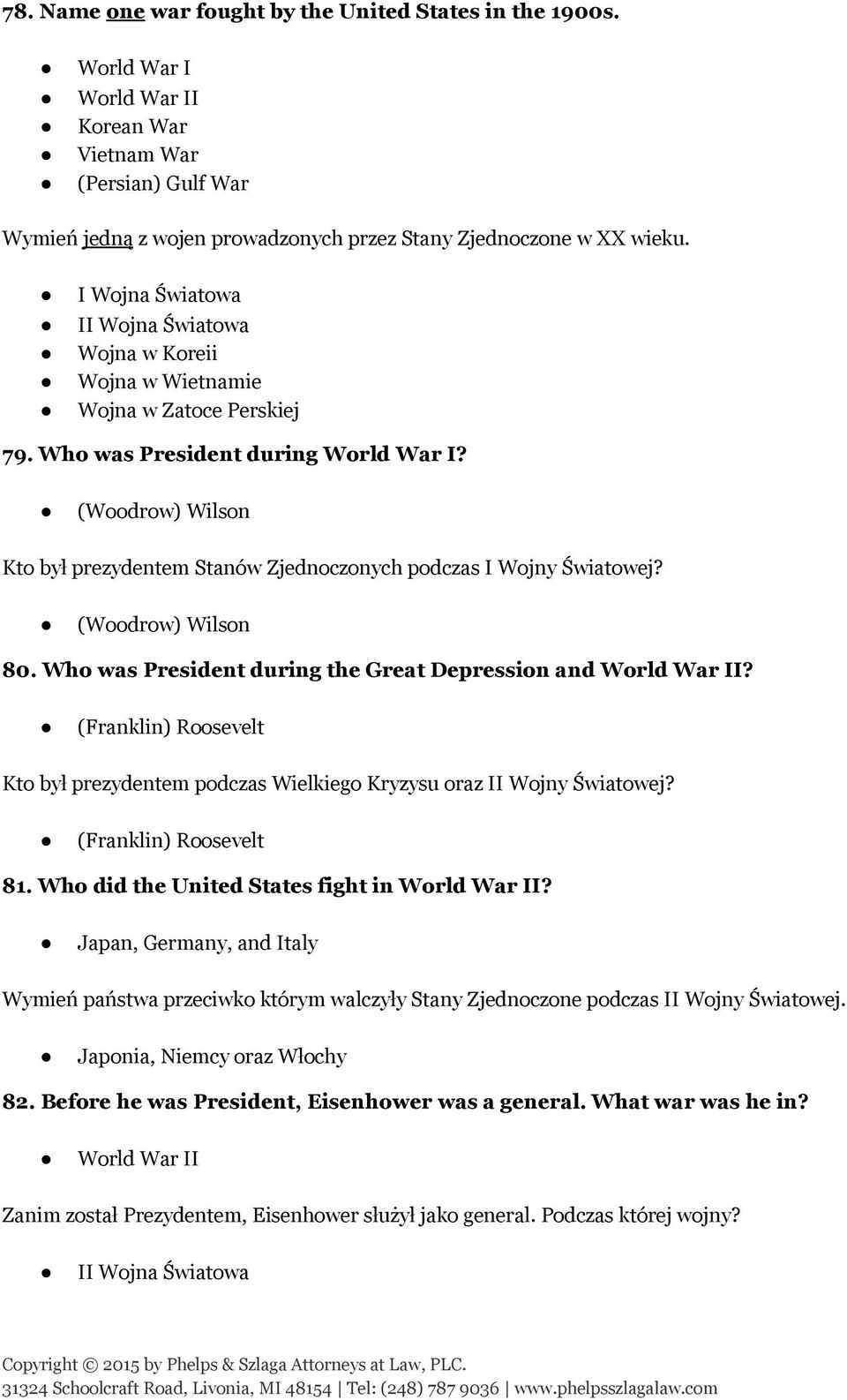 (Woodrow) Wilson Kto był prezydentem Stanów Zjednoczonych podczas I Wojny Światowej? (Woodrow) Wilson 80. Who was President during the Great Depression and World War II?