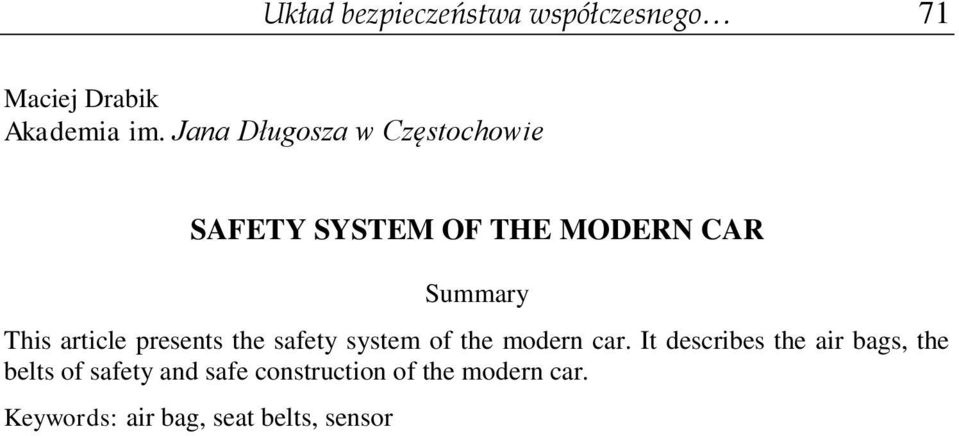 article presents the safety system of the modern car.