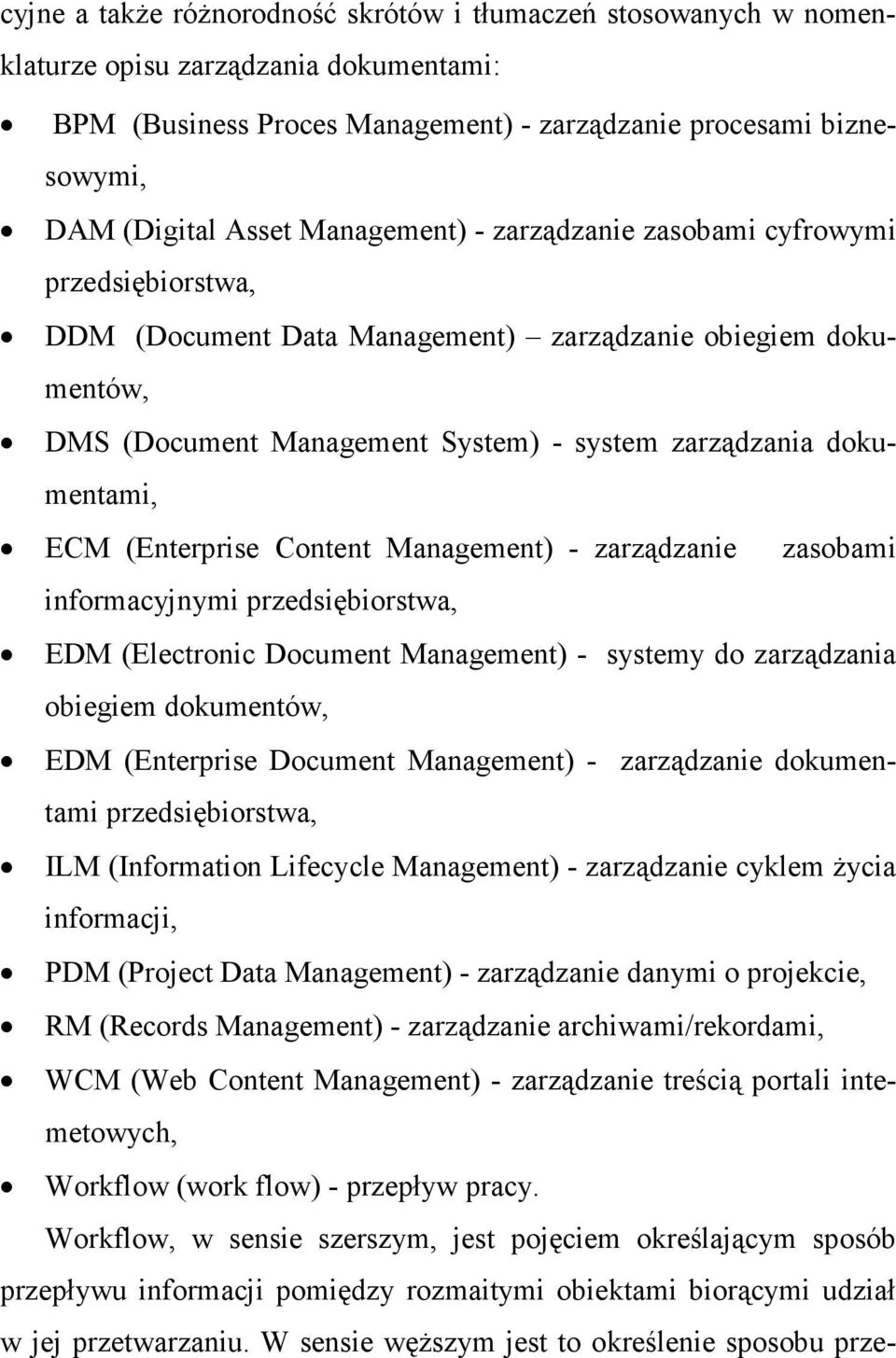 (Enterprise Content Management) - zarządzanie zasobami informacyjnymi przedsiębiorstwa, EDM (Electronic Document Management) - systemy do zarządzania obiegiem dokumentów, EDM (Enterprise Document