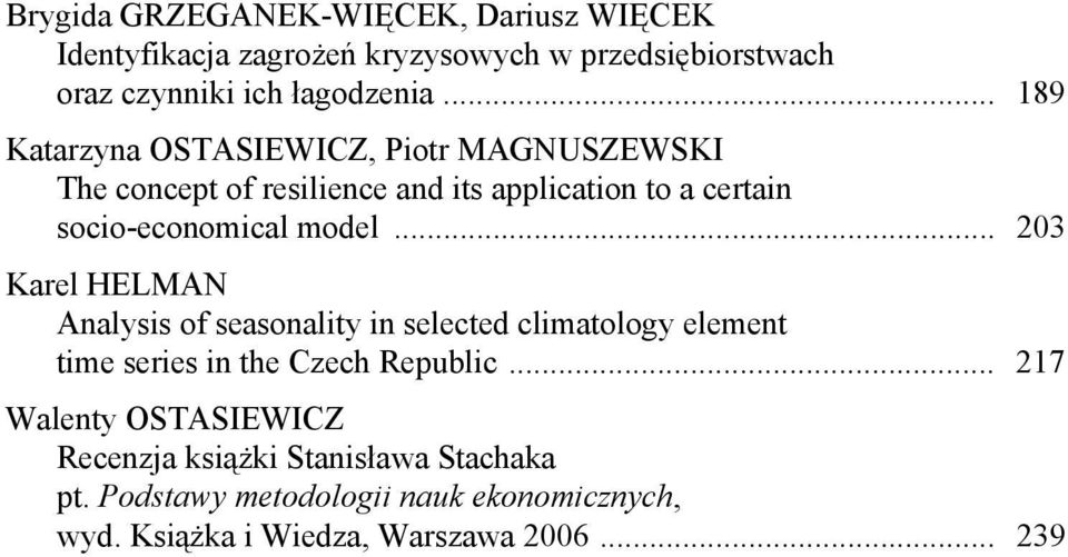 .. 203 Karel HELMAN Analysis of seasonality in selected climatology element time series in the Czech Republic.