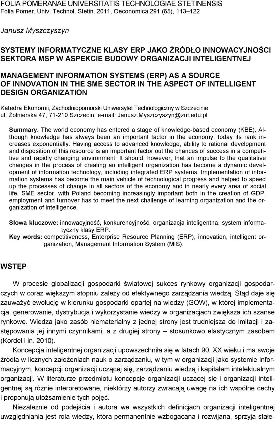 (ERP) AS A SOURCE OF INNOVATION IN THE SME SECTOR IN THE ASPECT OF INTELLIGENT DESIGN ORGANIZATION Katedra Ekonomii, Zachodniopomorski Uniwersytet Technologiczny w Szczecinie ul.