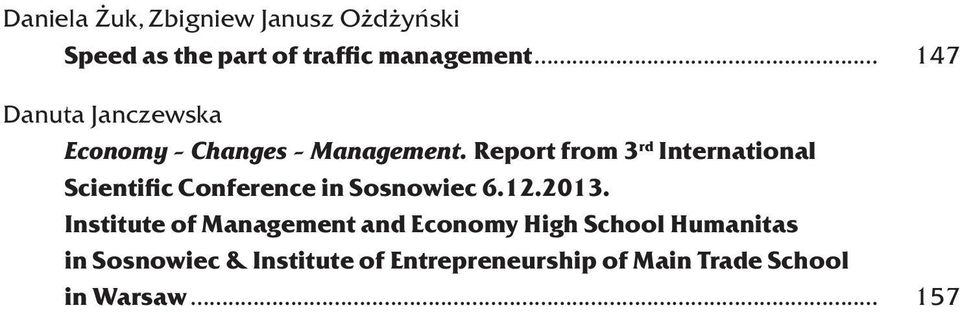 Report from 3 rd International Scientific Conference in Sosnowiec 6.12.2013.