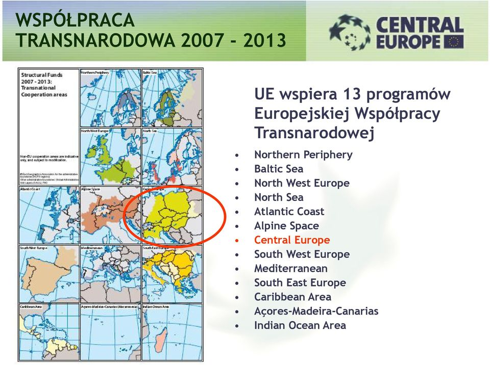 North Sea Atlantic Coast Alpine Space Central Europe South West Europe
