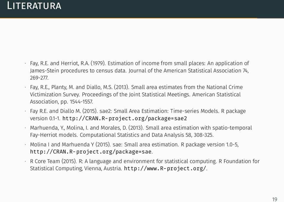 Proceedings of the Joint Statistical Meetings. American Statistical Association, pp. 1544-1557. Fay R.E. and Diallo M. (2015). sae2: Small Area Estimation: Time-series Models. R package version 0.1-1.
