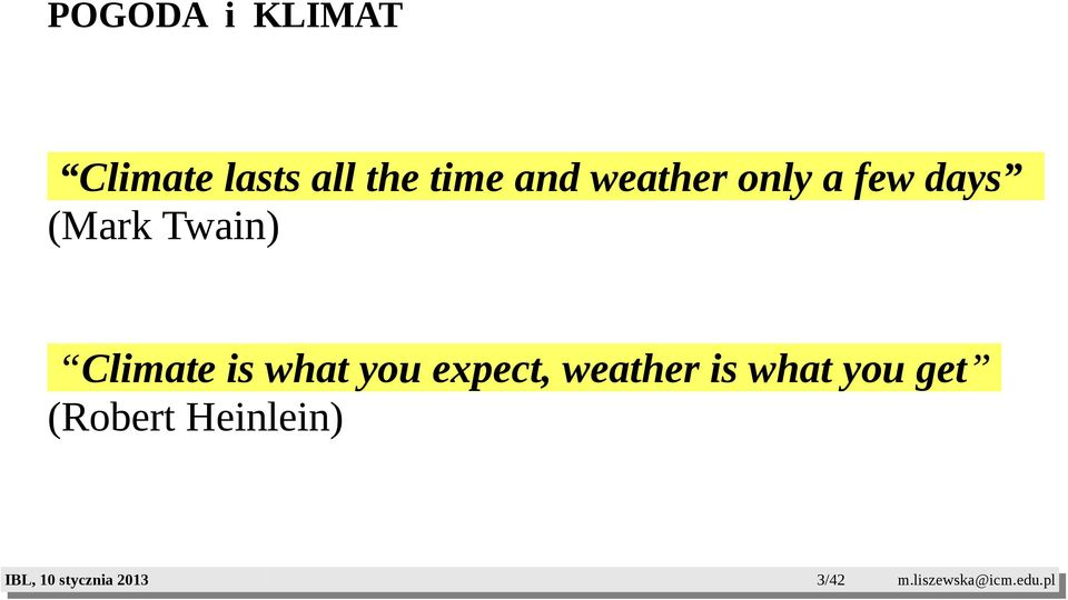 Twain) Climate is what you expect,