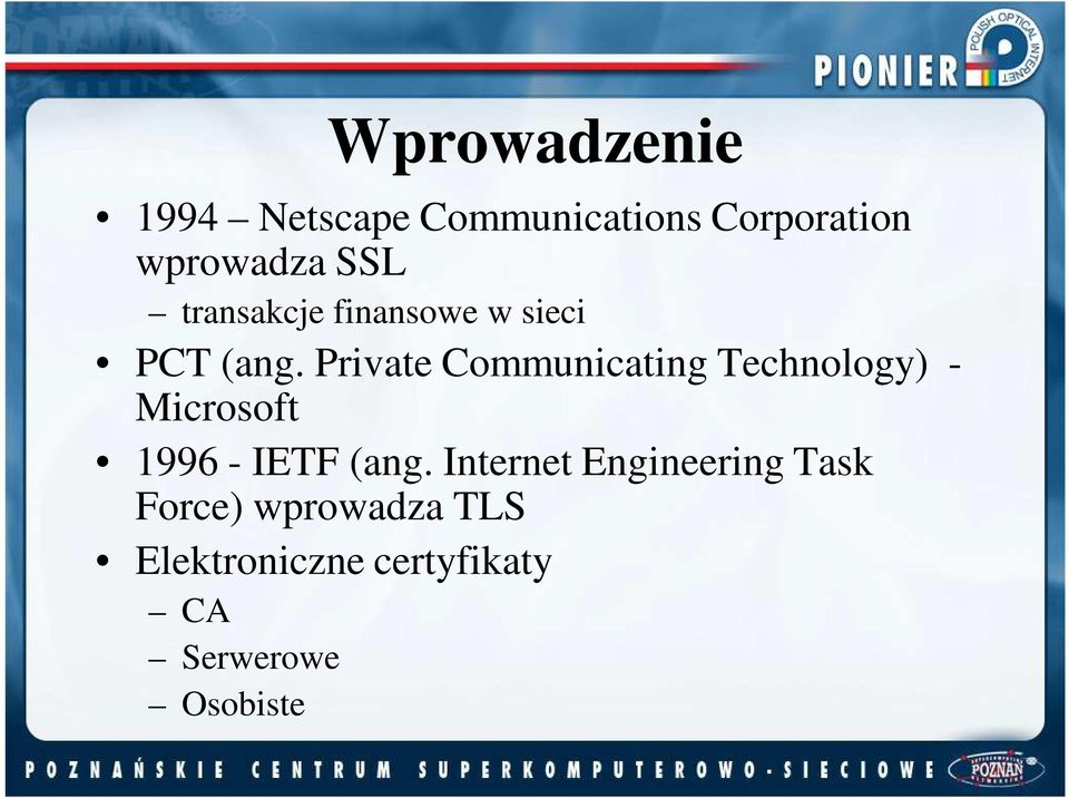 Private Communicating Technology) - Microsoft 1996 - IETF (ang.