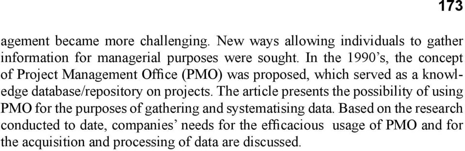 projects. The article presents the possibility of using PMO for the purposes of gathering and systematising data.