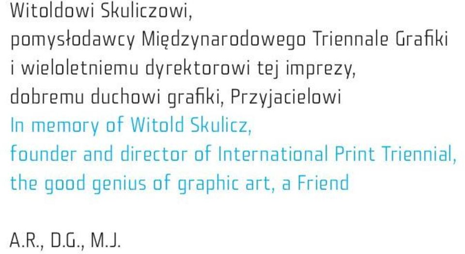 Przyjacielowi In memory of Witold Skulicz, founder and director of