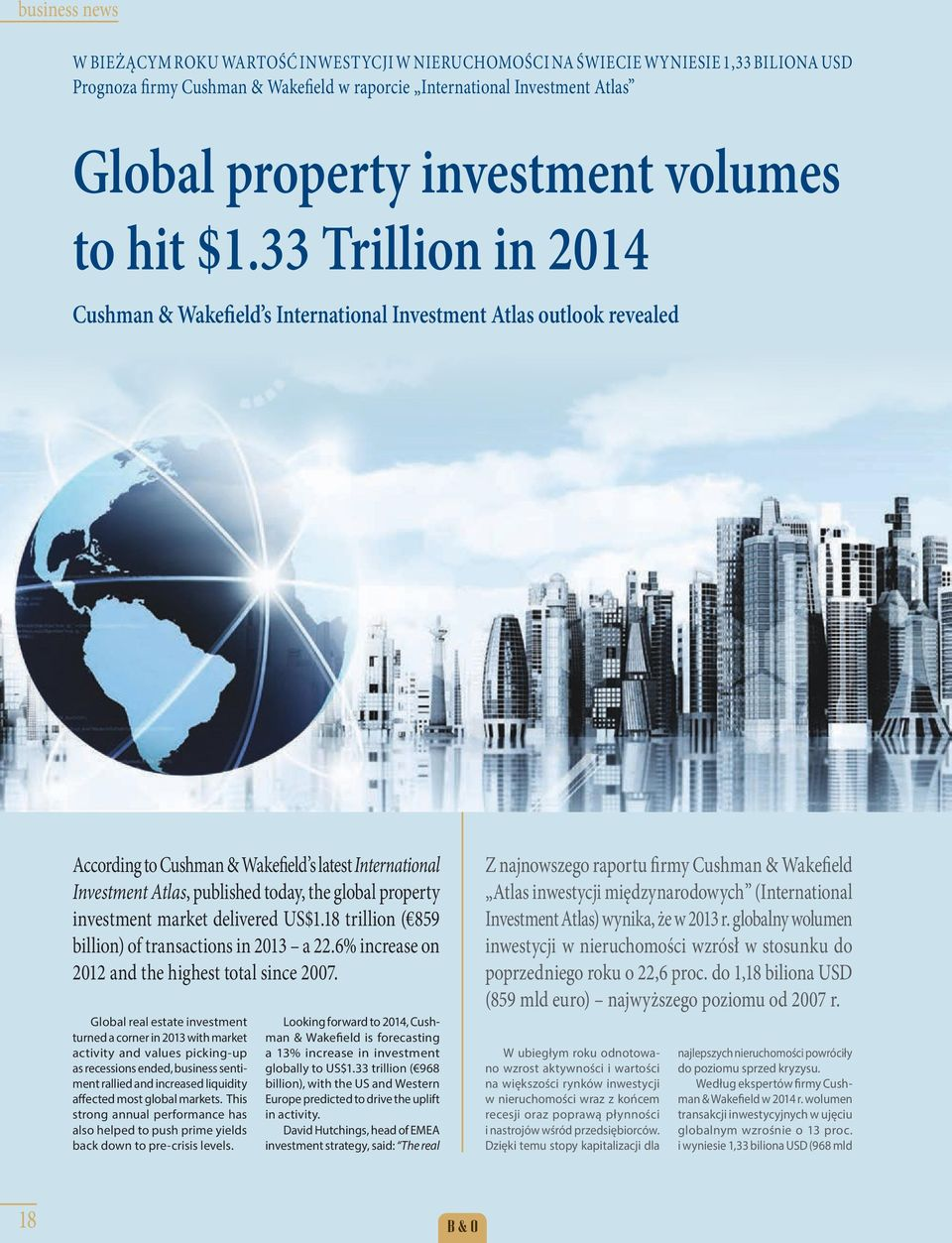 33 Trillion in 2014 Cushman & Wakefield s International Investment Atlas outlook revealed According to Cushman & Wakefield s latest International Investment Atlas, published today, the global