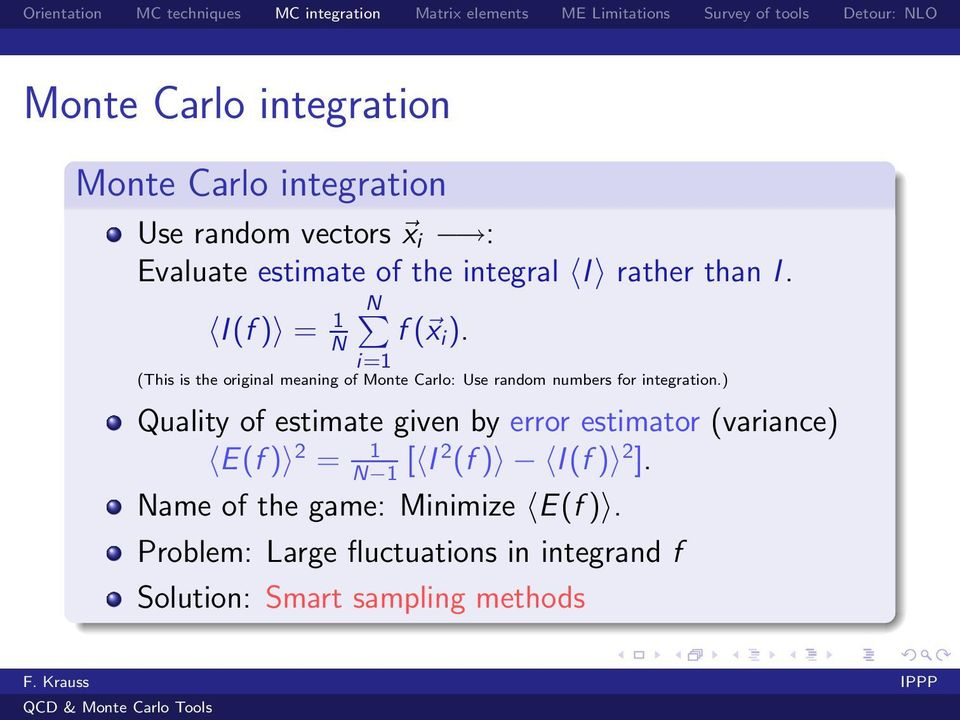 i=1 (This is the original meaning of Monte Carlo: Use random numbers for integration.