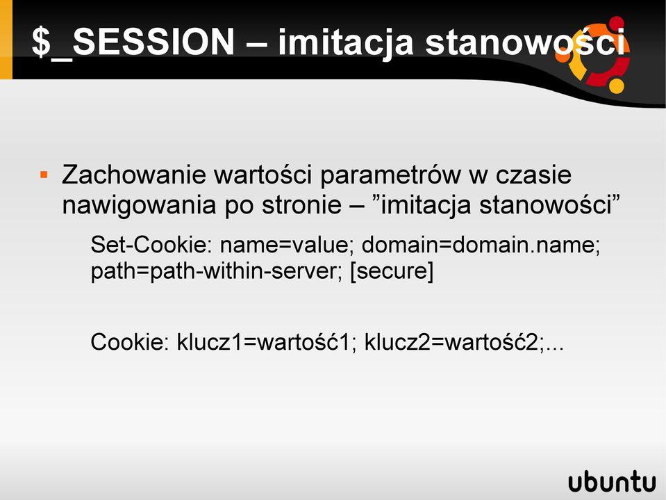 stanowości Set-Cookie: name=value; domain=domain.