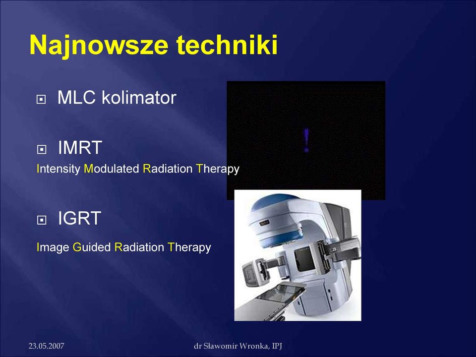 Modulated Radiation Therapy