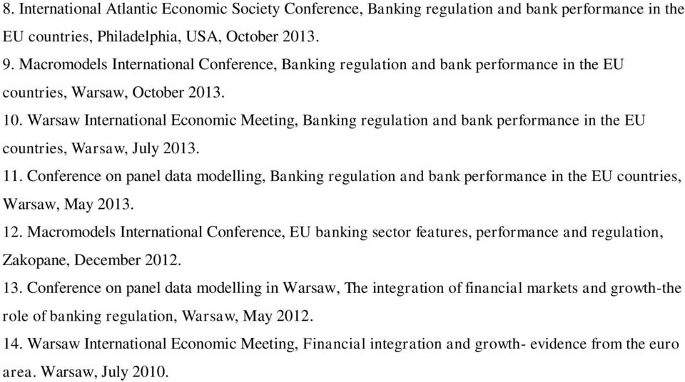 Warsaw International Economic Meeting, Banking regulation and bank performance in the EU countries, Warsaw, July 2013. 11.