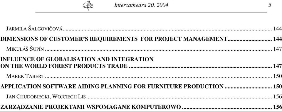 .. 147 INFLUENCE OF GLOBALISATION AND INTEGRATION ON THE WORLD FOREST PRODUCTS TRADE.