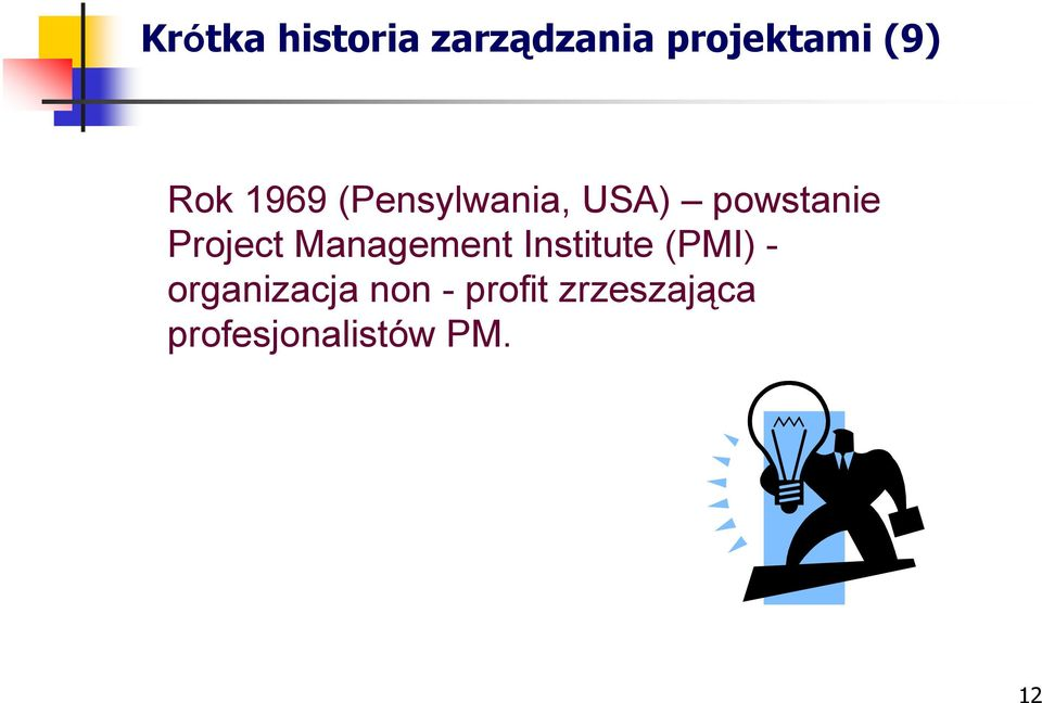 Project Management Institute (PMI) -