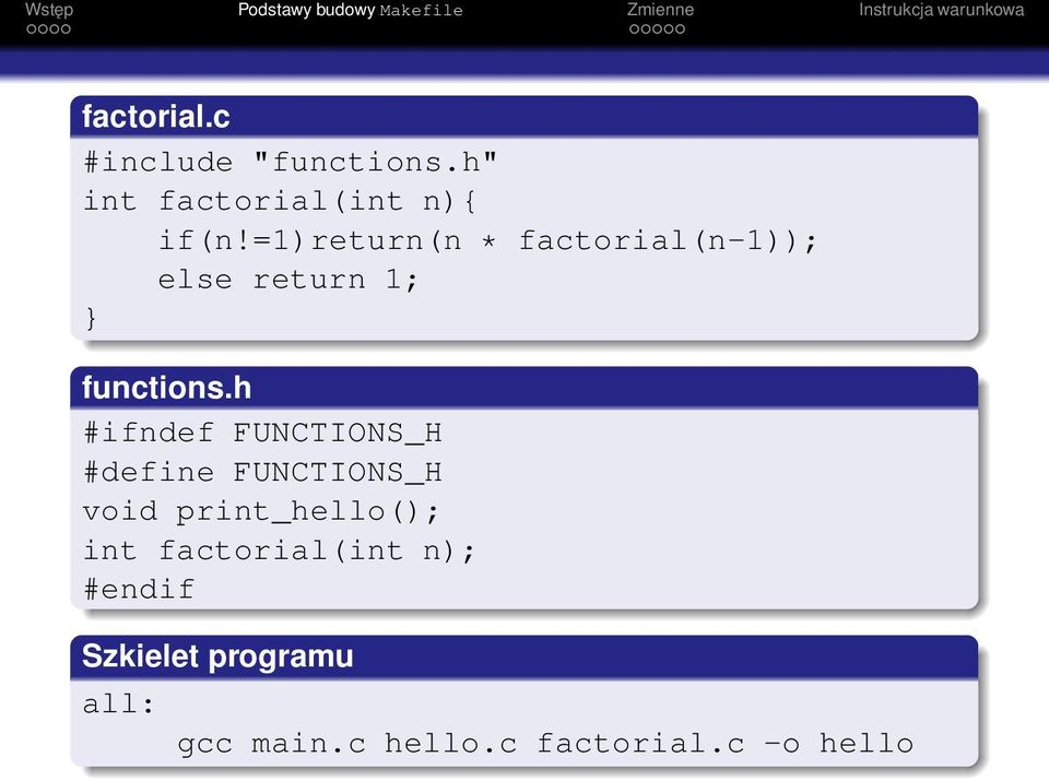 h #ifndef FUNCTIONS_H #define FUNCTIONS_H void print_hello(); int