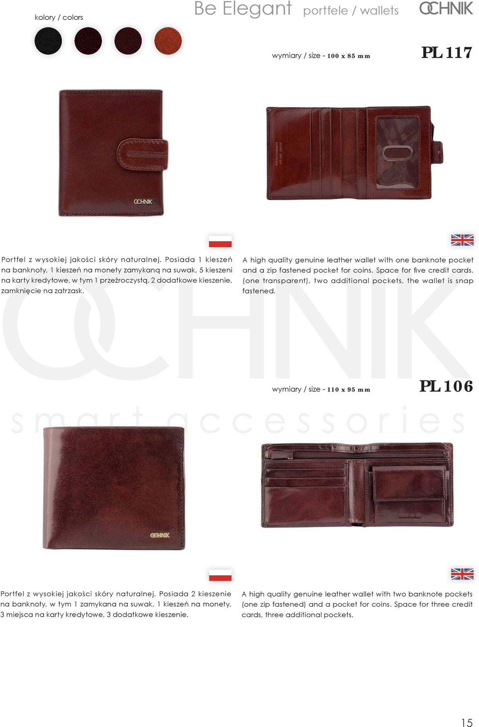 A high quality genuine leather wallet with one banknote pocket and a zip fastened pocket for coins. Space for fi ve credit cards.