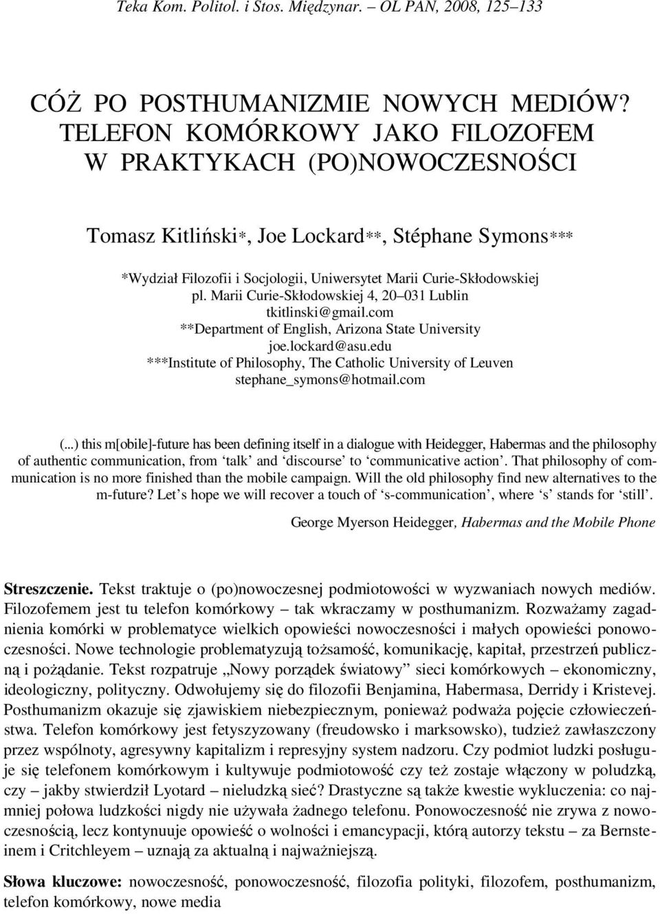 Marii Curie-Skłodowskiej 4, 20 031 Lublin tkitlinski@gmail.com **Department of English, Arizona State University joe.lockard@asu.