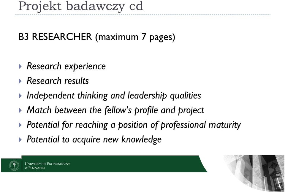 qualities Match between the fellow's profile and project Potential