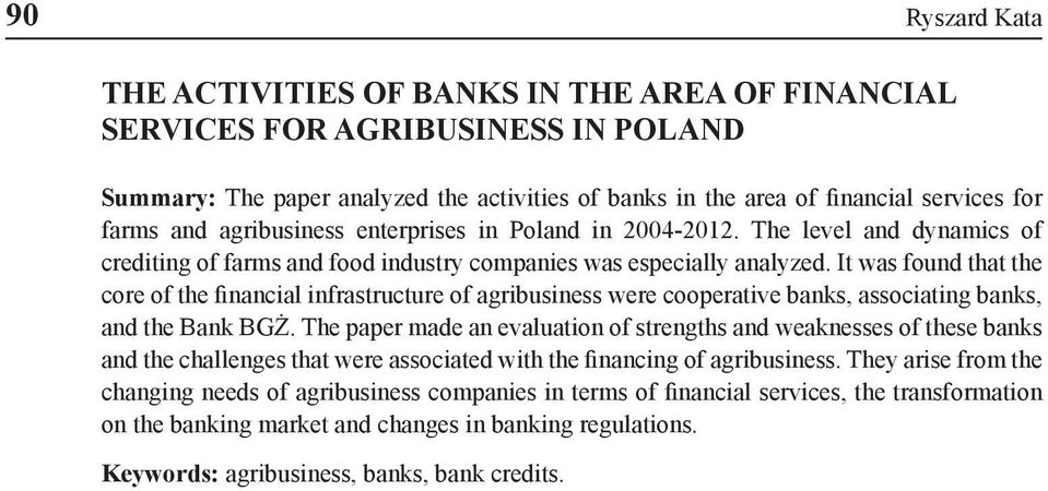 It was found that the core of the financial infrastructure of agribusiness were cooperative banks, associating banks, and the Bank BGŻ.