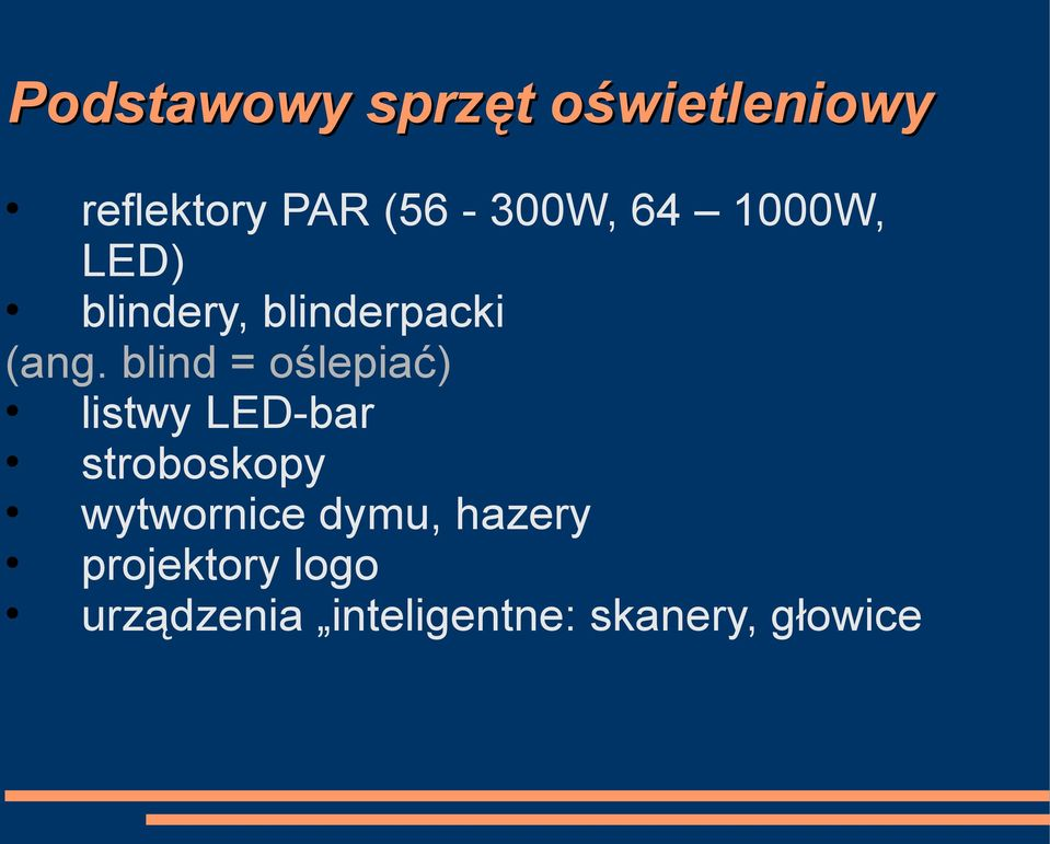 blind = oślepiać) listwy LED-bar stroboskopy wytwornice