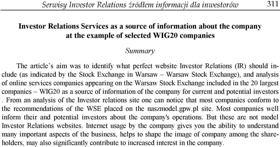 companies appearing on the Warsaw Stock Exchange included in the 20 largest companies WIG20 as a source of information of the company for current and potential investors.