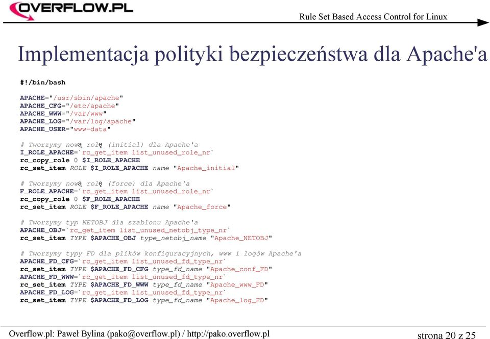 "I_ROLE_APACHE=`rc_get_item list_unused_role_nr` rc_copy_role 0 $I_ROLE_APACHE rc_set_item ROLE $I_ROLE_APACHE name ""Apache_initial"" # Tworzymy now ą rol ę (force) dla Apache'a"